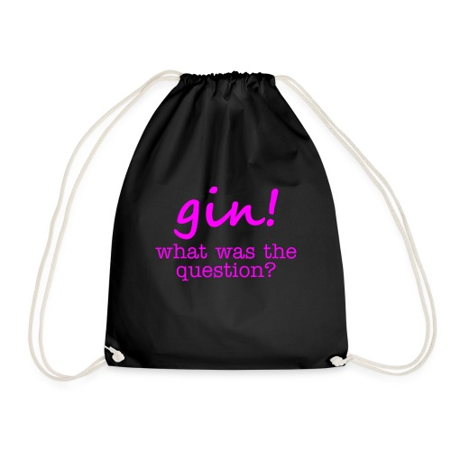 gin! what was the question - Drawstring Bag