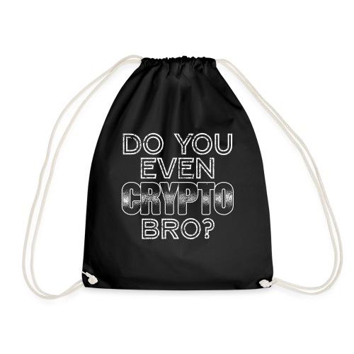 Do You Even Crypto Bro? - Turnbeutel