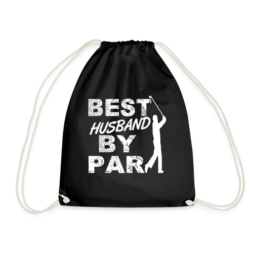 Best Husband By Par Funny Novelty Golf Gift For Golf Loving Golfers From Wife - Drawstring Bag