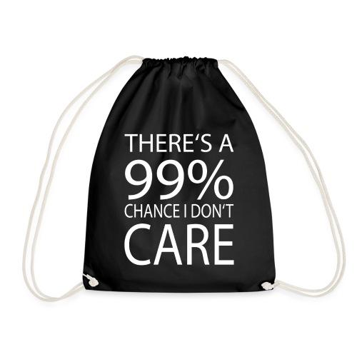 Es gibt eine 99% Chance das es mir egal ist - Turnbeutel