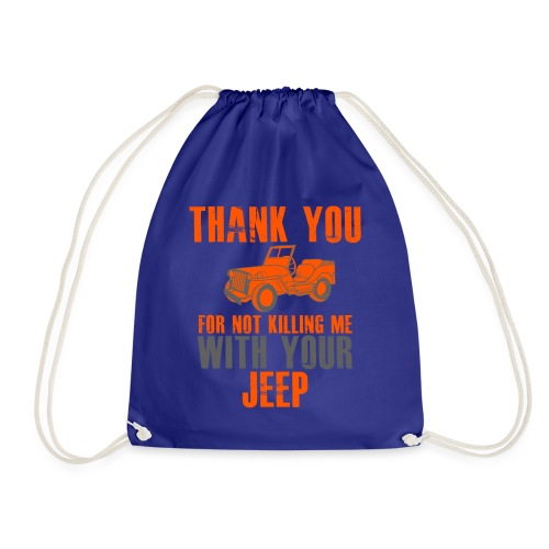 Vielen Dank für das nicht umbringen mit dem Jeep - Turnbeutel