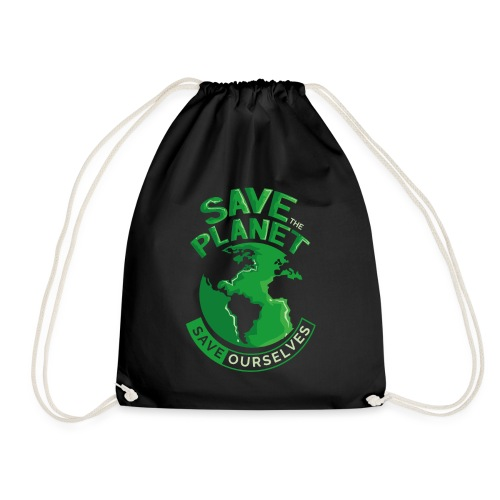 Save the Planet Save Ourselves - Drawstring Bag