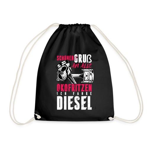 Schönen Gruß an die Ökos, ich fahre Diesel - Turnbeutel