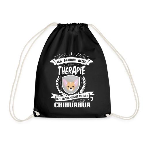 Ich brauche keine Therapie Chihuahua - Turnbeutel