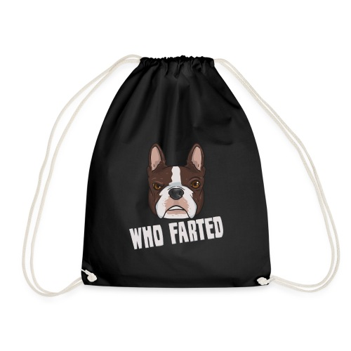Lustiger Boston Terrier Furz Spruch Who Farted - Turnbeutel