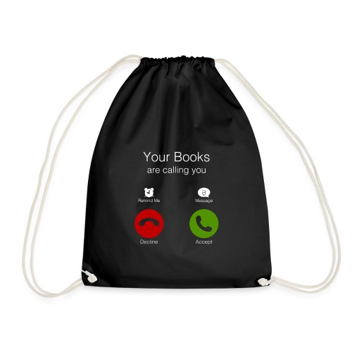 0143 Your books are calling you. Accept! - Drawstring Bag