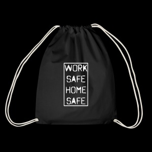 Work Safe Home Safe - Drawstring Bag