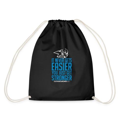 It never gets easier you just get stronger - Drawstring Bag