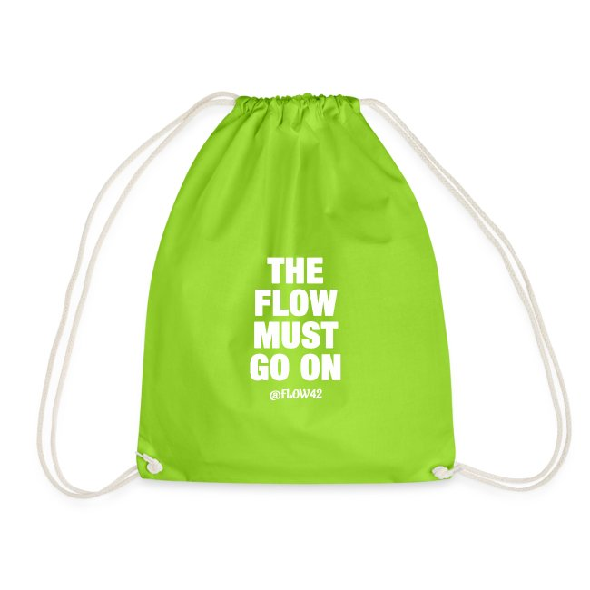 THE FLOW MUST GO ON