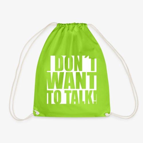 I dont want to talk - Turnbeutel