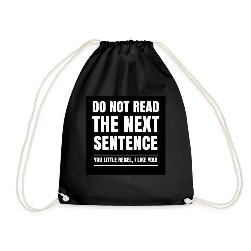 Do Not Read The Next Sentence You Rebel - Gymtas