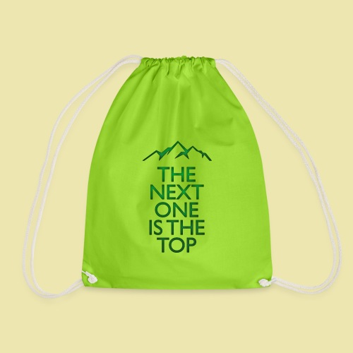 The Next One Is The Top - Green - Drawstring Bag