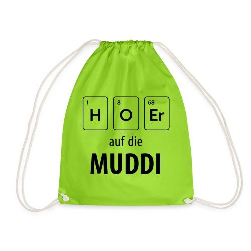 Hör auf die Muddi - Turnbeutel