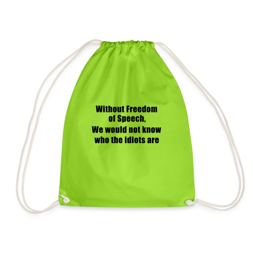 Without freedom of speech - funny tshirt - Drawstring Bag