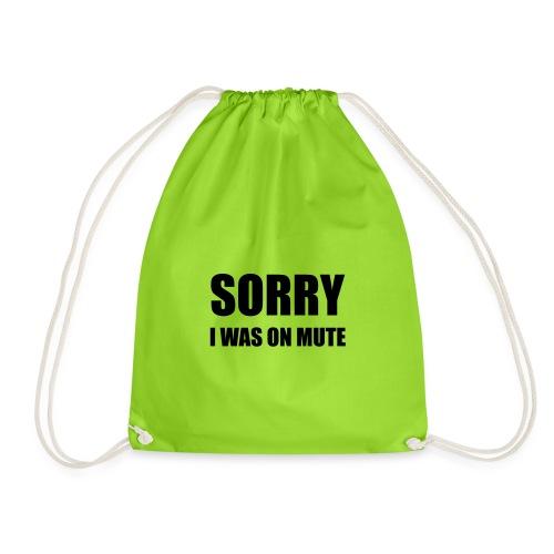 Funny Design SORRY .. I WAS ON MUTE #truestory - Turnbeutel