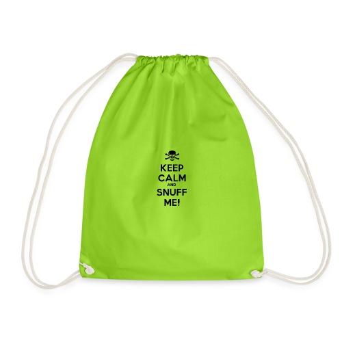 Keep Calm and Snuff Me! - Drawstring Bag