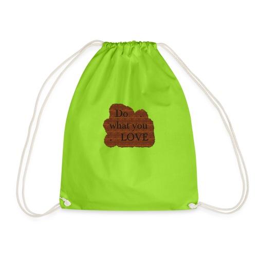 Do what you love - Drawstring Bag