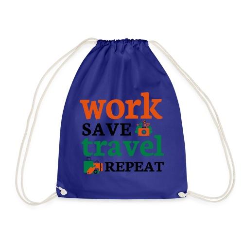 Work - Save - Travel - Repeat - Gymtas