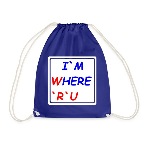 I am here, where are you - Turnbeutel