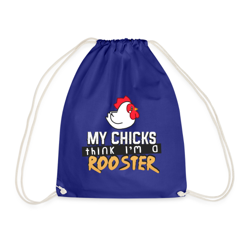 My Chickens Think I'm Their Rooster - Drawstring Bag