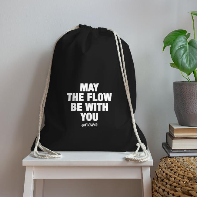 MAY THE FLOW BE WITH YOU