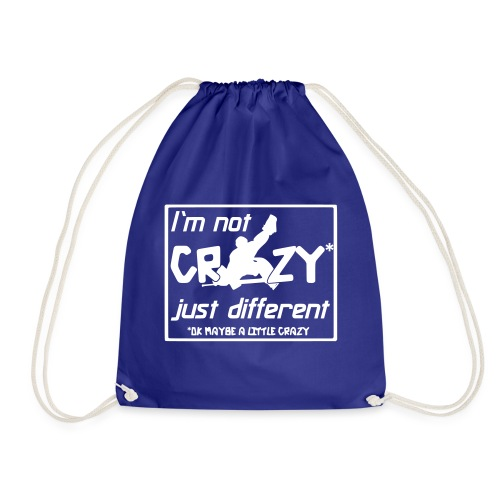 I'm Not Crazy Just Different - Drawstring Bag