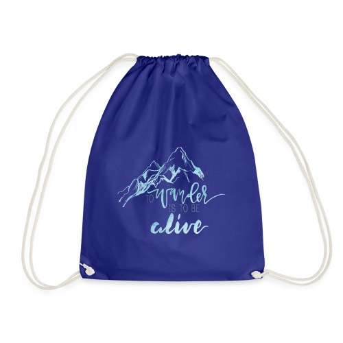 To Wander is to be Alive - Drawstring Bag