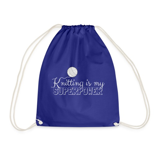 Knitting Is My Superpower - Drawstring Bag