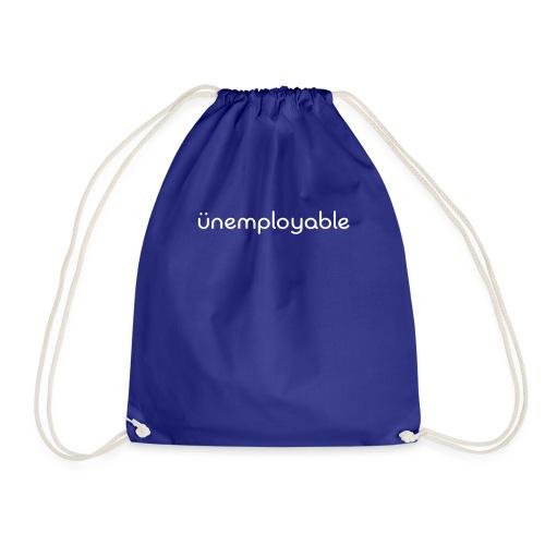 unenemployable - Drawstring Bag