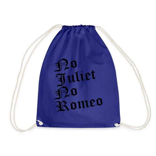 No Juliet No Romeo Felpa - Sacca sportiva