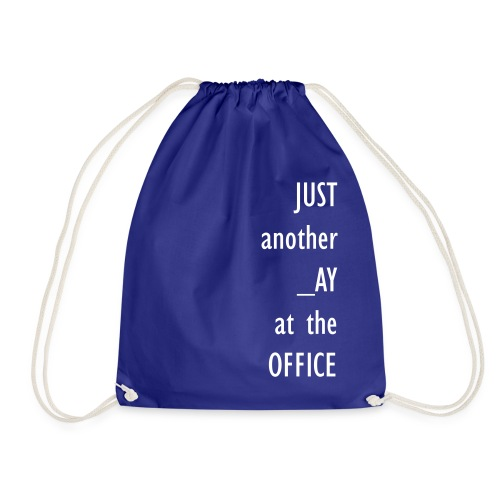 Just another day at the office - Drawstring Bag