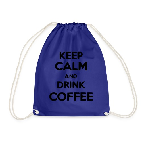 keep calm and drink coffee - Turnbeutel