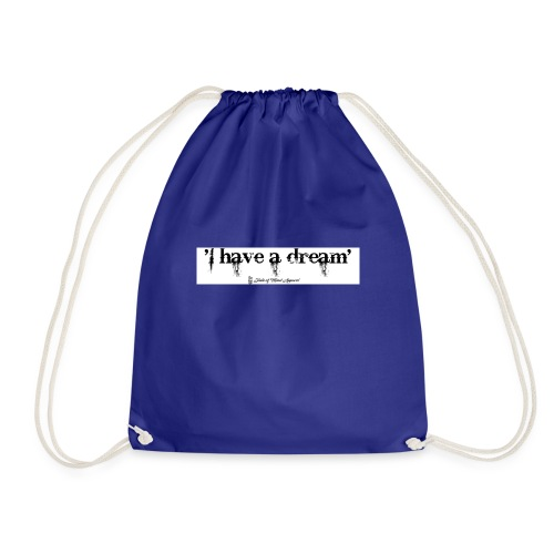 I have a dream - Drawstring Bag
