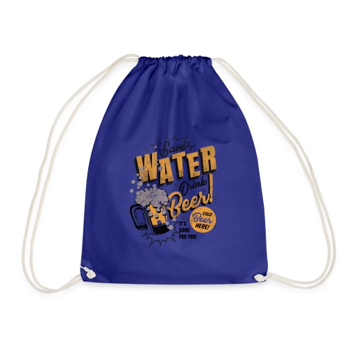 Save Water Drink Beer - Drawstring Bag