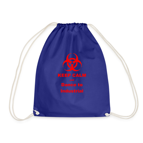 Keep Calm and Dance to Industrial - Drawstring Bag