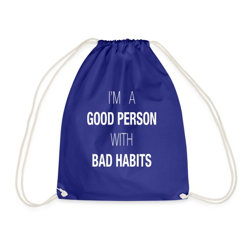 I'M A GOOD PERSON WITH BAD HABITS - Mochila saco