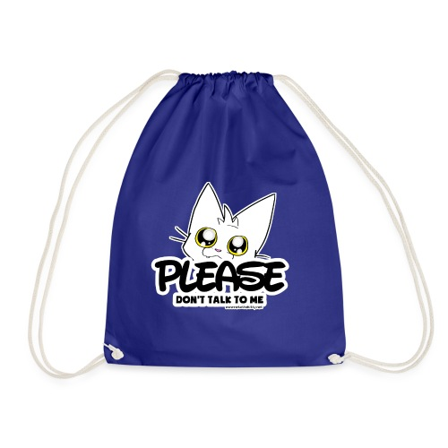 Please Don't Talk To Me - Drawstring Bag