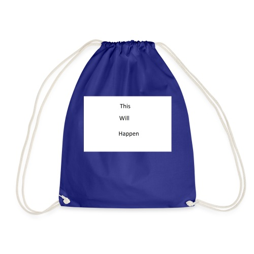 This Will Happen - Drawstring Bag