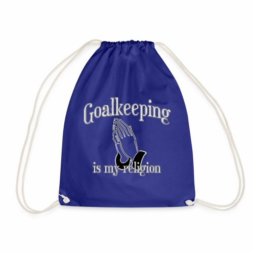 Goalkeeping is my religion - Drawstring Bag