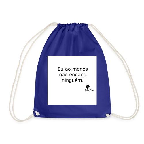 Eu ao menos não engano ninguém - Drawstring Bag