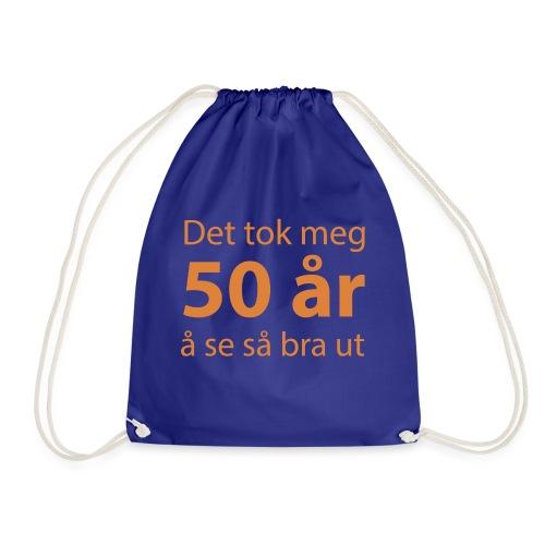 Det tok meg 50 år å se så bra ut Morsom t-skjorte - Gymbag