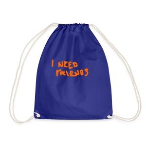 I_NEED_FRIENDS - Drawstring Bag