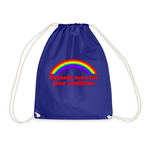 Demain sera un jour meilleur - Drawstring Bag