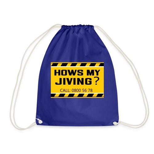 Hows my jiving? - Drawstring Bag