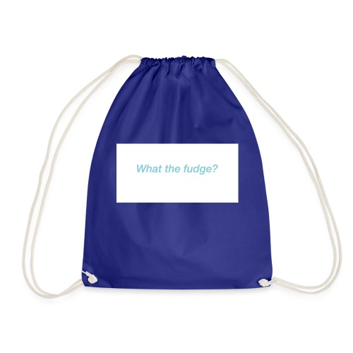 What the fudge saying - Drawstring Bag