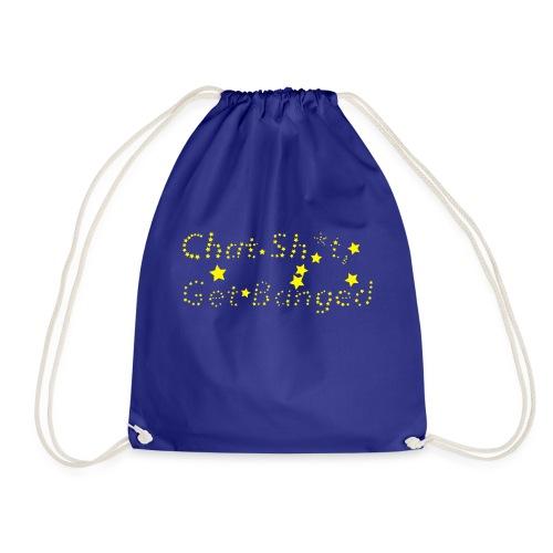 chat sh*t get banged - Drawstring Bag