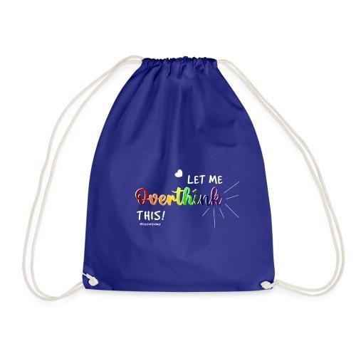 Amy's 'Overthink' design (white txt) - Drawstring Bag