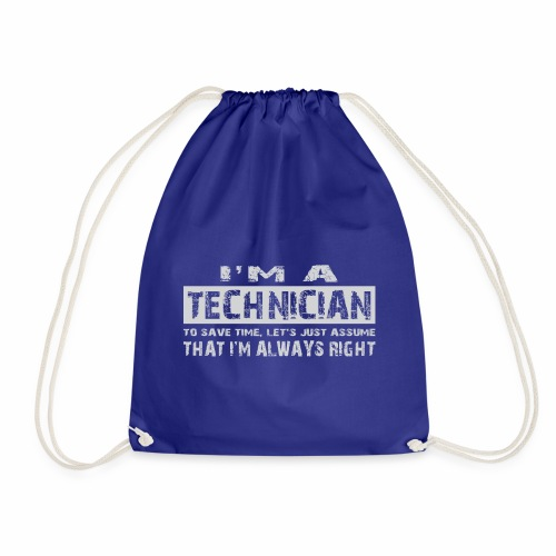 I'm a technician that's always right! - Gymtas