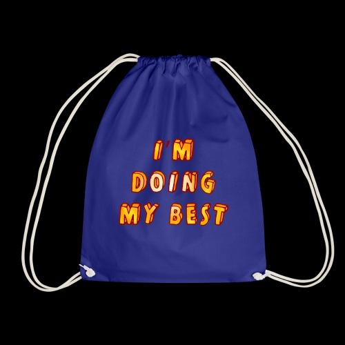 I m doing my best - Drawstring Bag