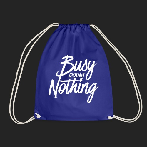 Busy Doing Nothing - Gymtas